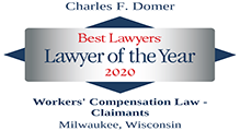 Charles F. Domer. Best Lawyers, Lawyer of the Year, 2020. Workers' Compensation Law, Claimants. Milwaukee, Wisconsin